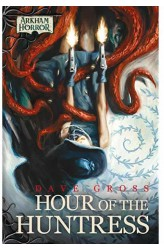 Arkham Horror Novella: Hour of the Huntress