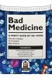 Bad Medicine - 2nd Edition
