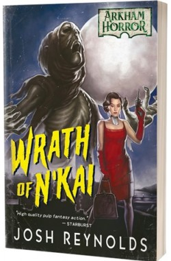 Wrath of Nkai: An Arkham Horror Novel