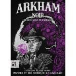 Arkham Noir: Case #3 – Infinite Gulfs of Darkness