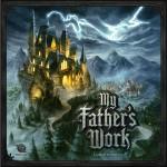 Preorder - My Father's Work (Kickstarter - verwacht februari 2022)