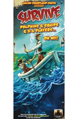 Survive: Dolphins and Squids and 5-6 Players...Oh My!